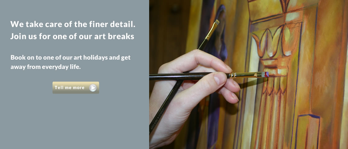 We take care of the finer detail. Join us for one of our art holidays and escape everyday life.